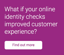 What if your online identity checks improved customer experience?